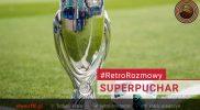 #RetRozmowy  – Superpuchar UEFA
